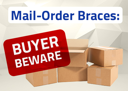 Mail-Order-Braces