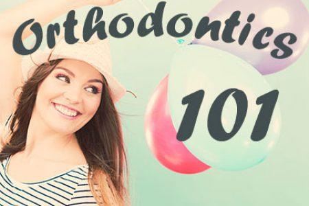 Orthodontics-101