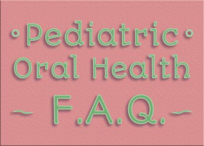 Pediatric-Oral-Health-FAQ
